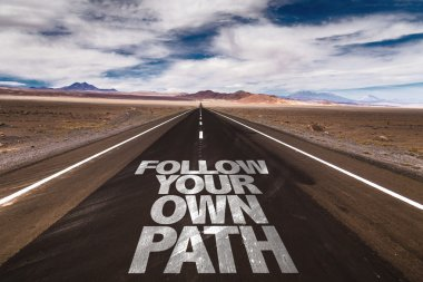 Follow Your Own Path on road