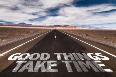 Good Things Take Time on desert road