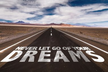 Never Let Go Of Your Dreams on road