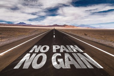 No Pain No Gain on desert road