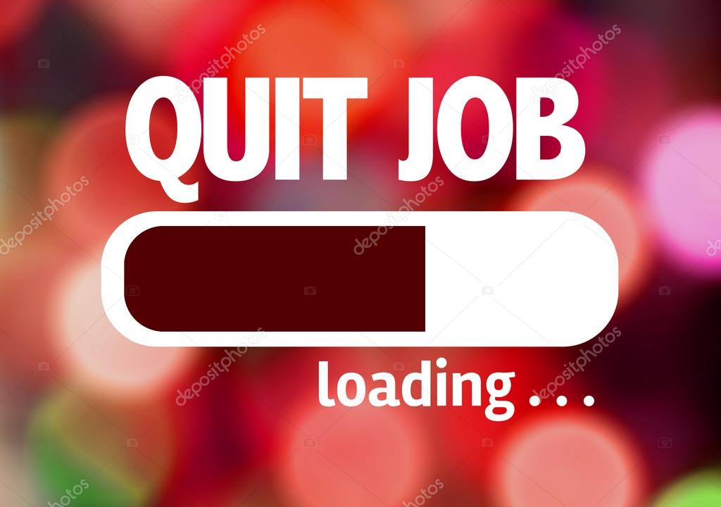 Bar Loading with the text: Quit Job