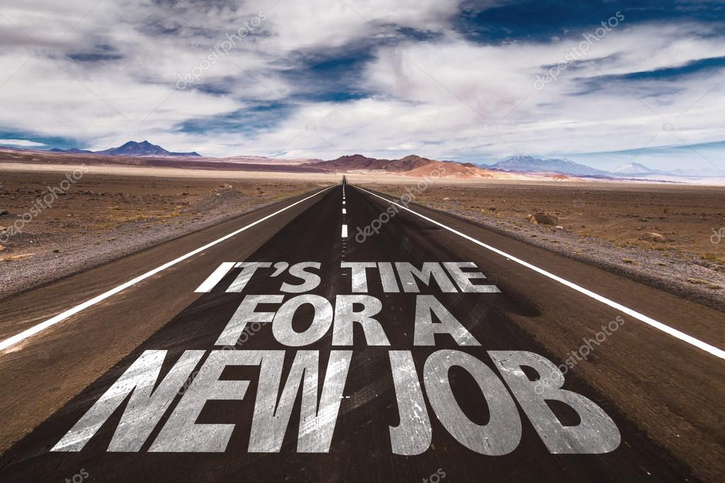 Its Time For a New Job on road
