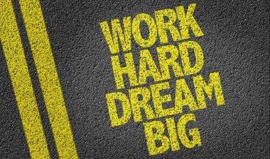 Work Hard Dream Big on the road