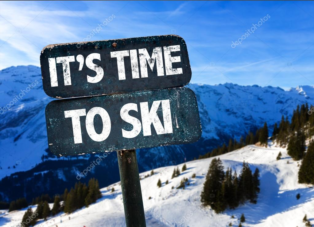 Its Time To Ski sign