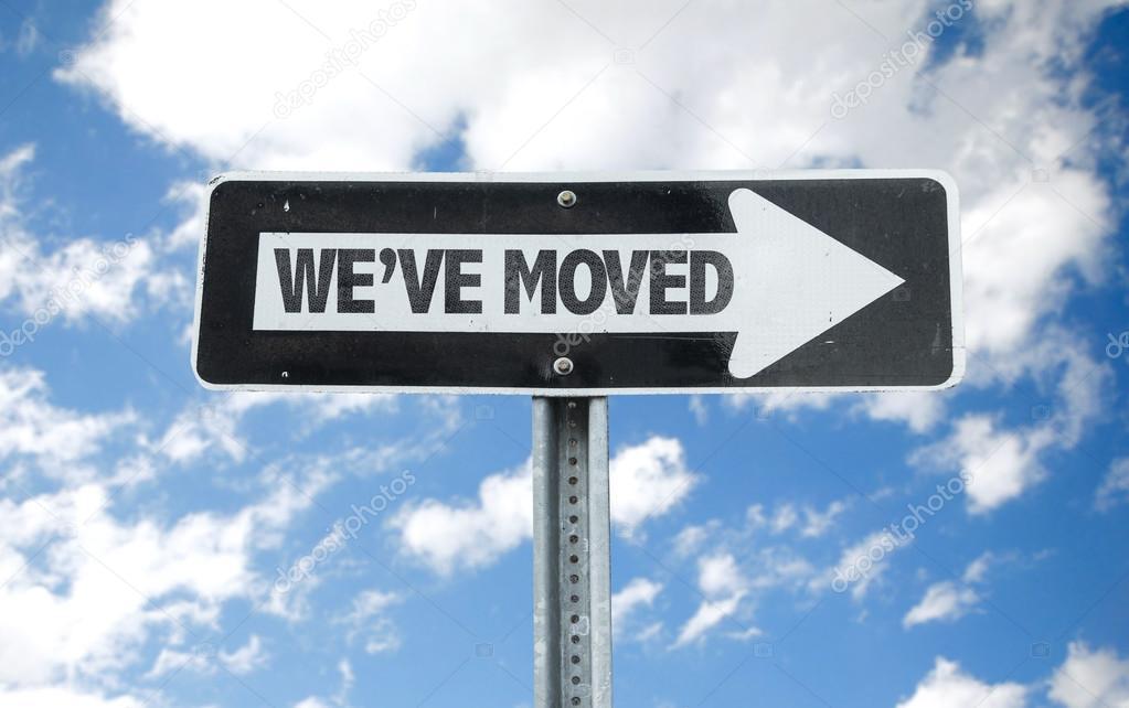 We've Moved direction sign