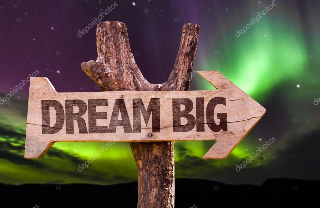 Dream Big direction sign