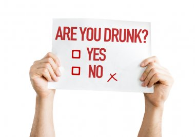 Are You Drunk? placard