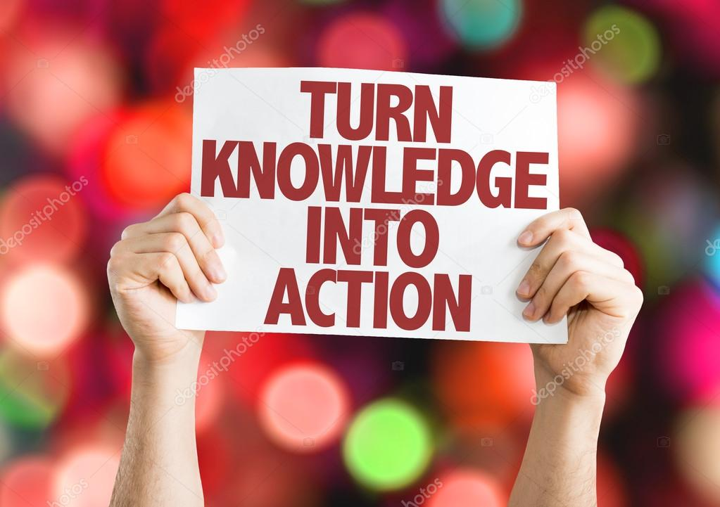 Turn Knowledge into Action placard