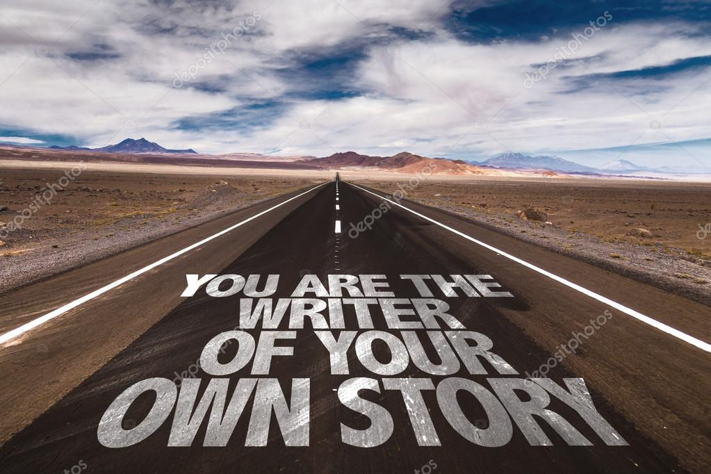 You Are The Writer Of Your Own Story written on desert road stock vector