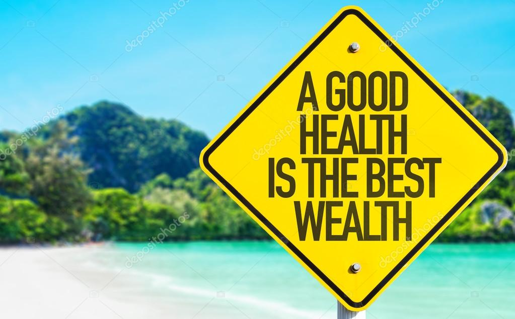 A Good Wealth Is The Best Wealth sign