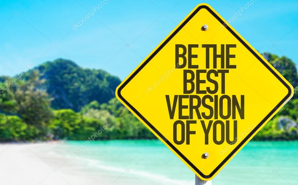 Be The Best Version Of You sign
