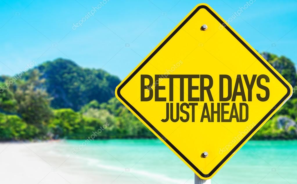 Better Days Just Ahead sign