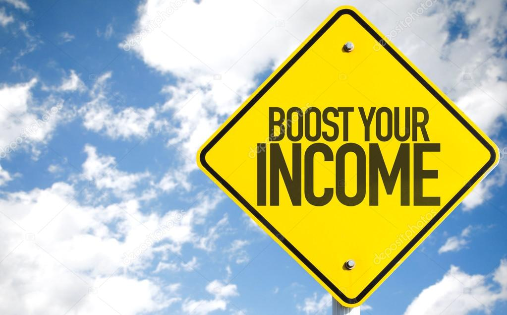 Boost Your Income sign