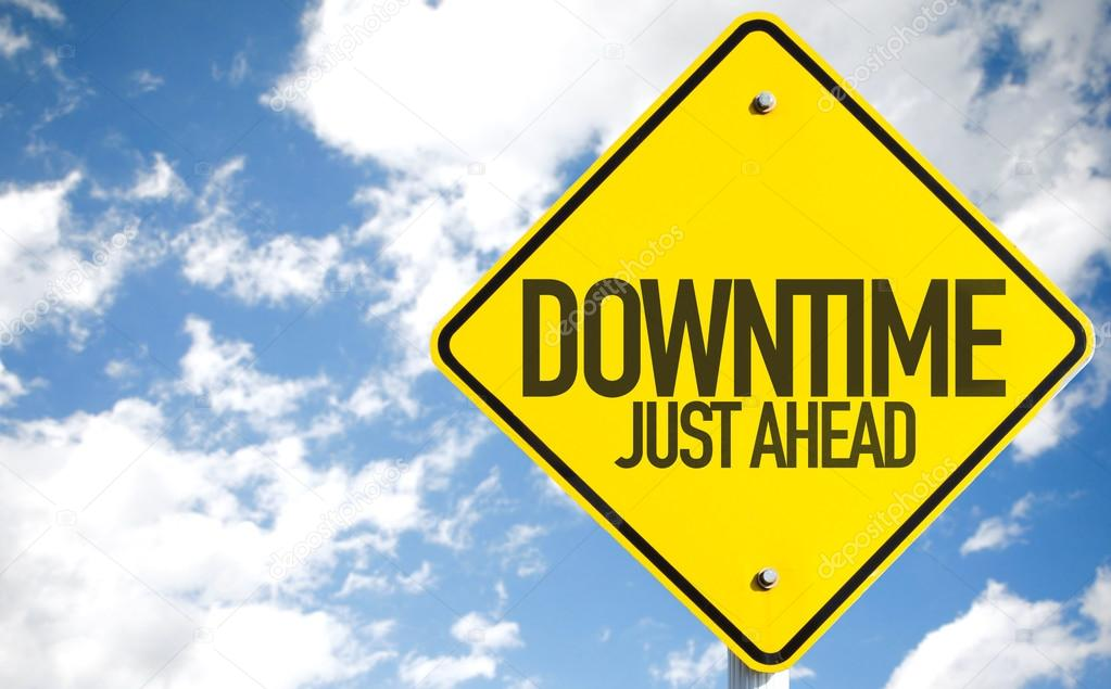 Downtime Just Ahead sign