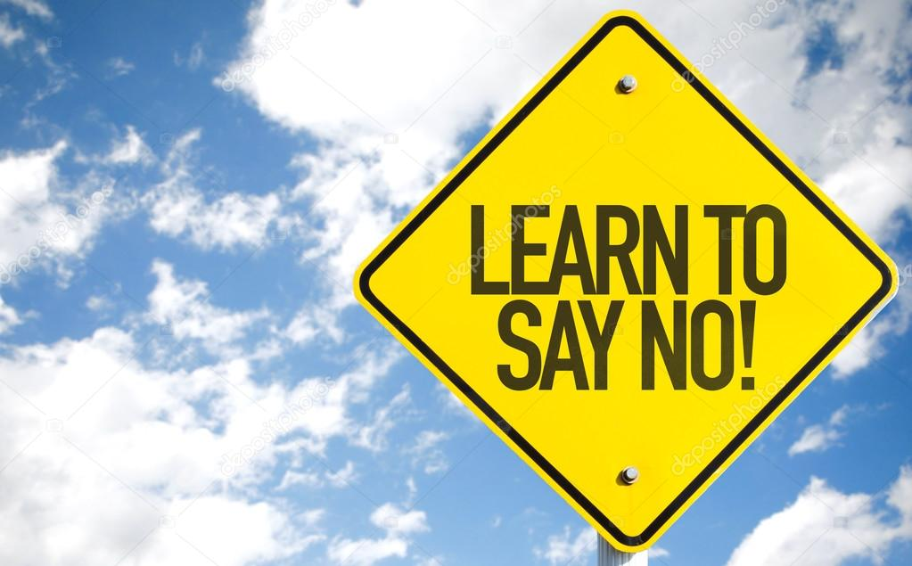 Learn To Say No! sign
