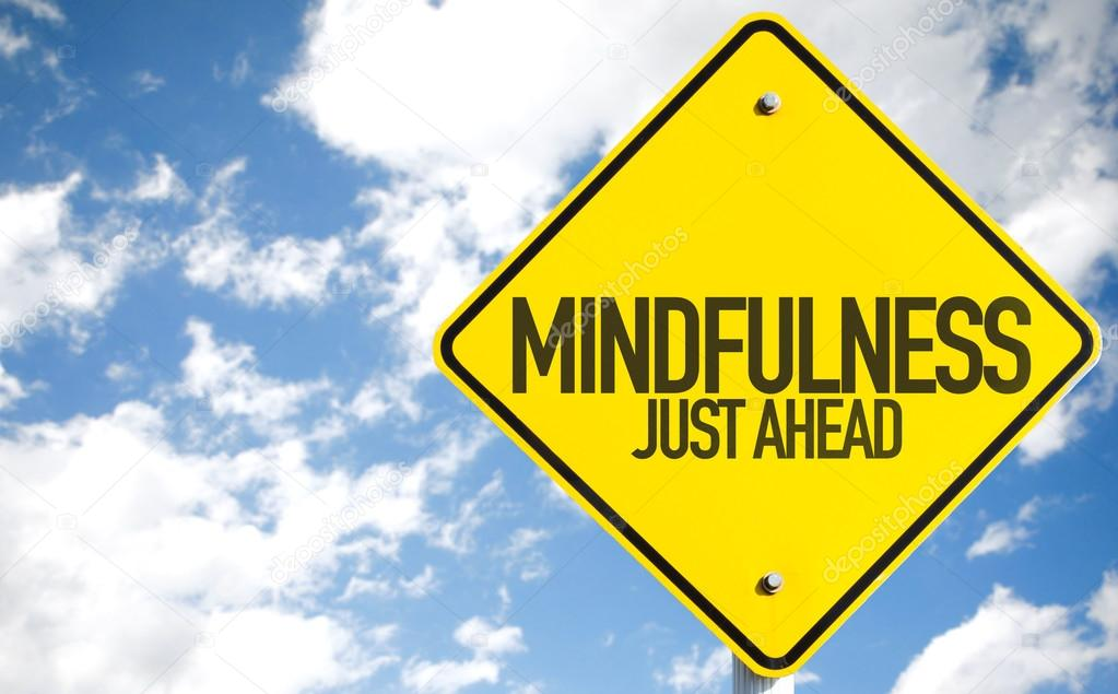 Mindfulness Just Ahead sign