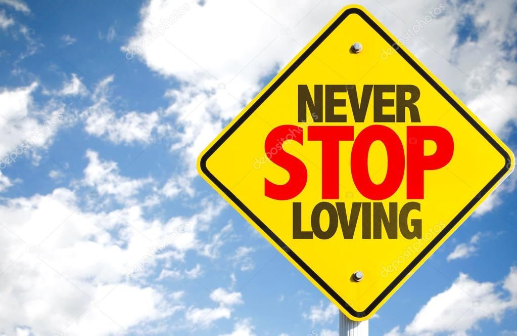 Never Stop Loving sign