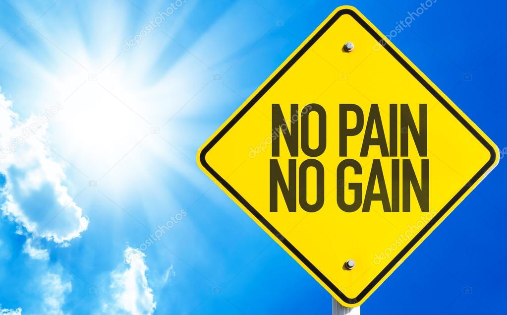No Pain No Gain sign