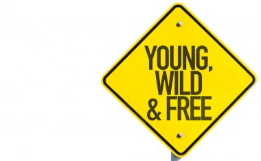 Young, Wild & Free sign