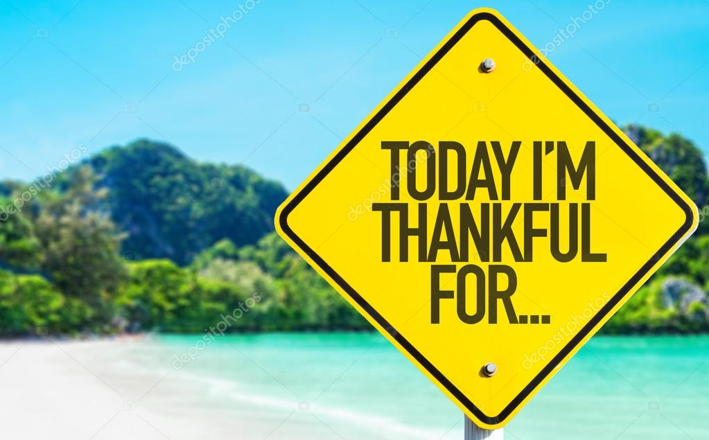Today Im Thankful For... sign
