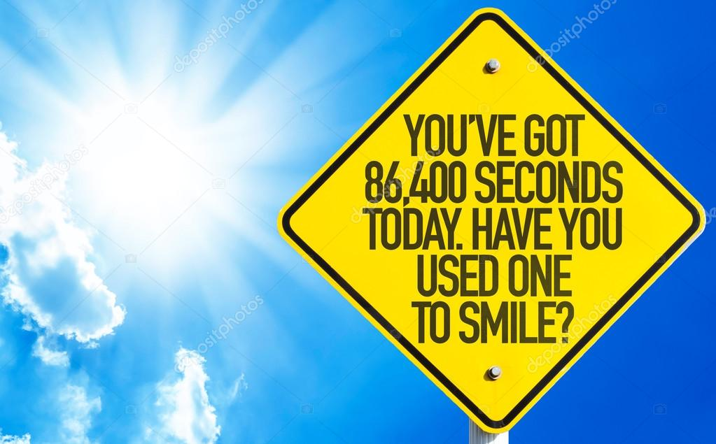 You've Got 86,400 Seconds Today sign