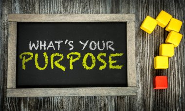 Whats Your Purpose? on chalkboard