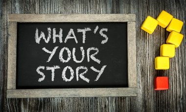 Whats Your Story? on chalkboard