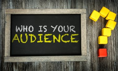 Who Is Your Audience? on chalkboard