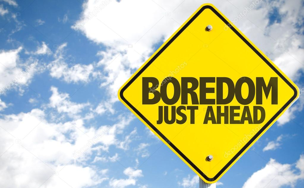 Boredom Just Ahead sign