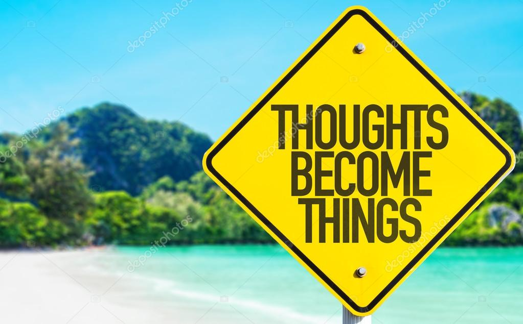 Thoughts Become Things sign