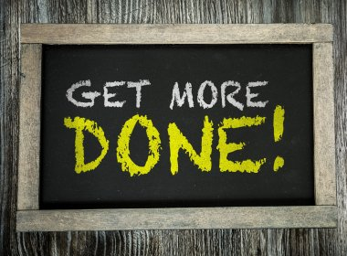 Get More Done! on chalkboard