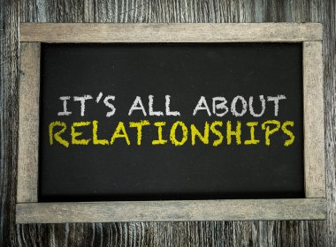 Its All About Relationships on chalkboard