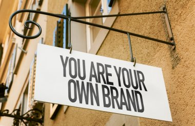 You Are Your Own Brand sign
