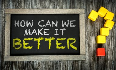 How Can We Make It Better? on chalkboard