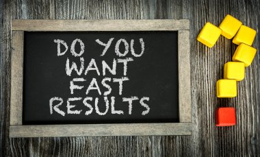 Do You Want Fast Results on chalkboard