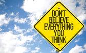 Fotografie Nicht unterzeichnen glauben alles, was Sie denken