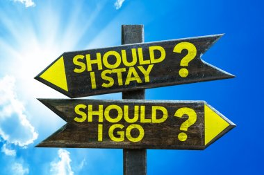 Should I Stay? Should I Go? signpost