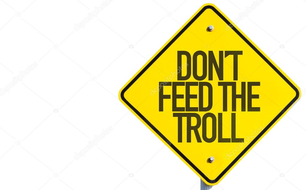 https://st2.depositphotos.com/3837271/9109/i/950/depositphotos_91096992-stock-photo-dont-feed-the-troll-sign.jpg