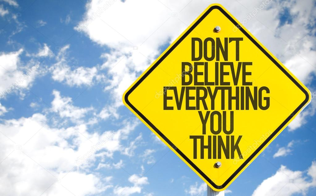 Don't Believe Everything You Think sign