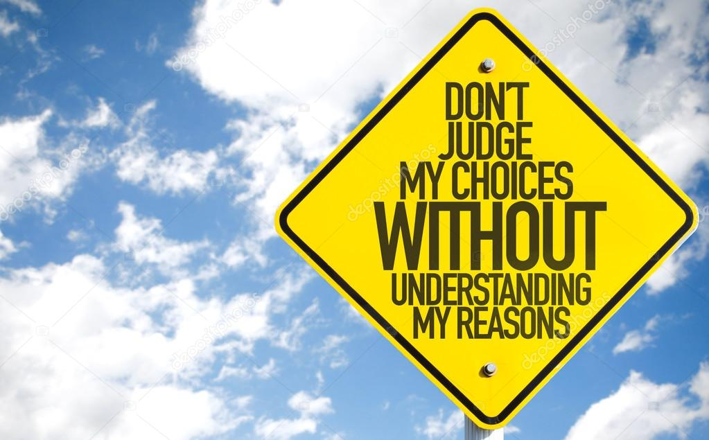 Don't Judge My Choices sign