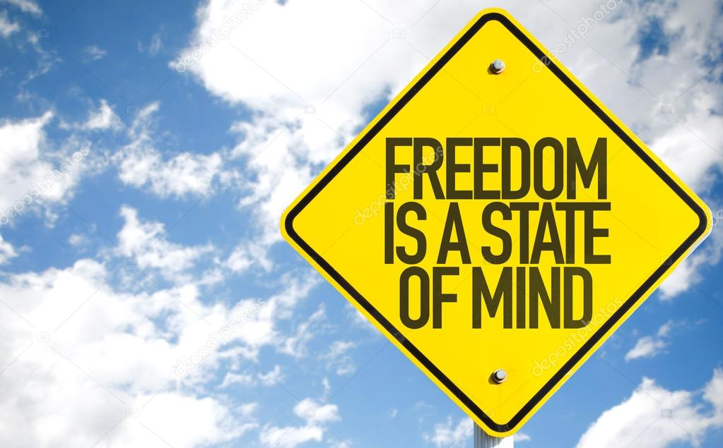 Freedom Is a State of Mind sign