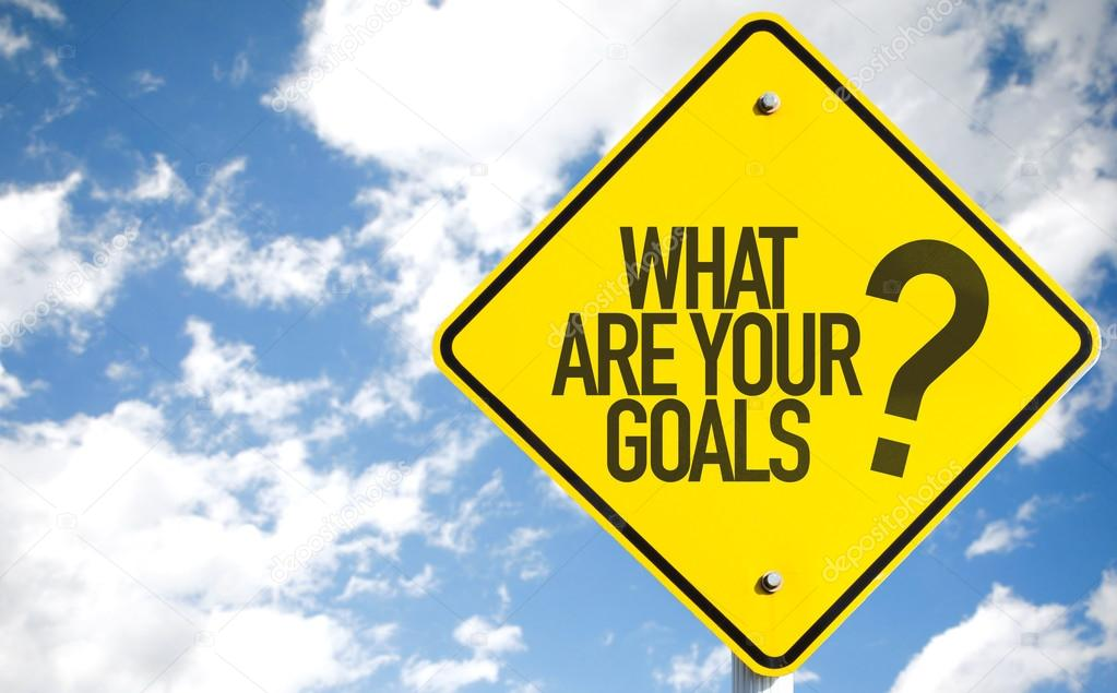 What Are Your Goals? sign