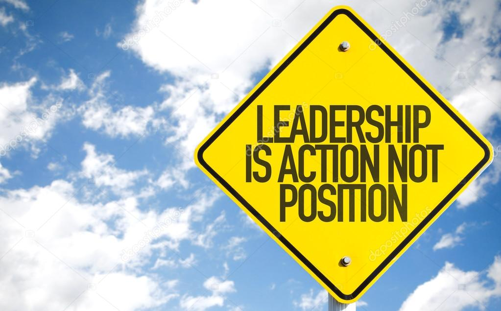 leadership is action not position sign