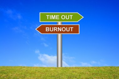 Signpost Time out or Burnout