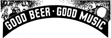 Good Beer Good Music