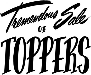 Tremendous Sale Of Toppers