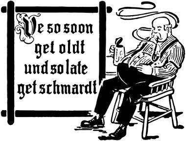 We So Soon Get Oldt