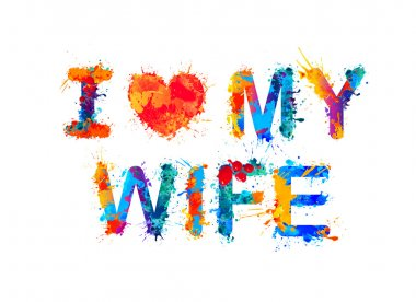 I love my wife. Wector watercolor splash paint inscription stock vector