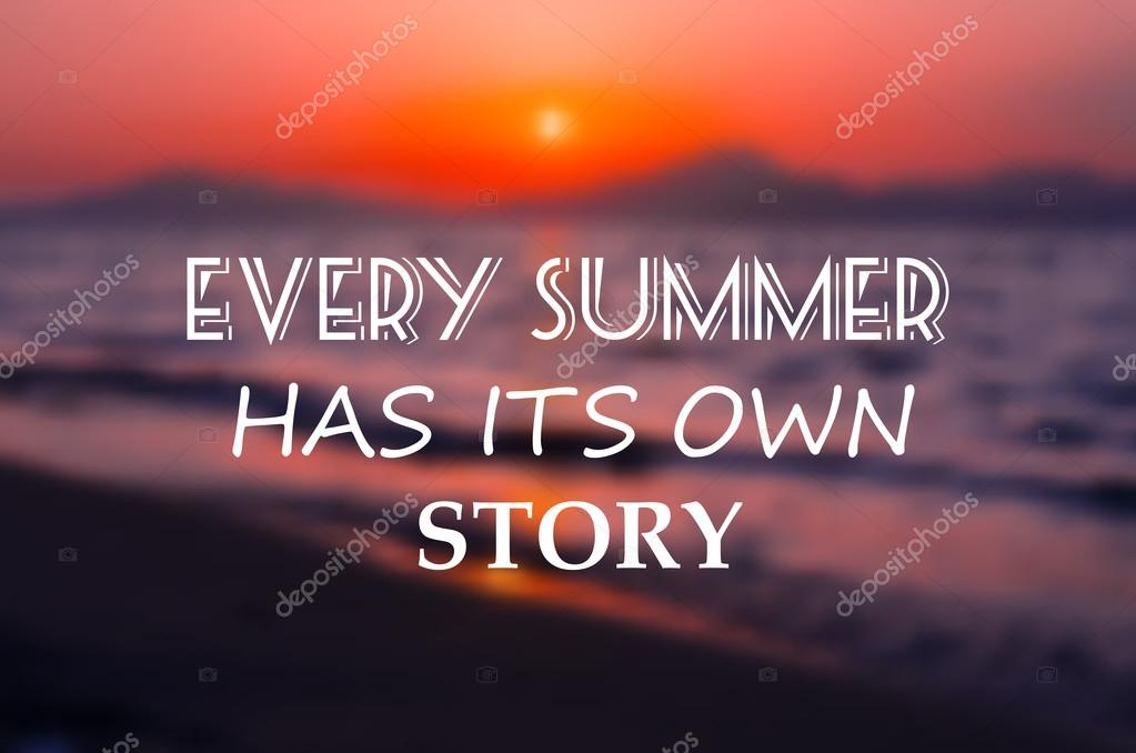Beautiful Beautiful Drawn Lettering Every Summer Has Its Own Story On A Soft Blurred  Background With The Sea And Mountains U2014 Vector By Ostroverhoff@gmail.com