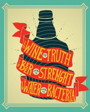 In wine the truth, in beer there is strength